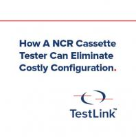 How a NCR cassette tester can eliminate costly configuration