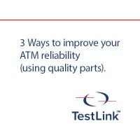3 ways quality parts improve ATM reliability