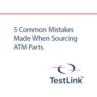 5 Common mistakes made when sourcing ATM parts