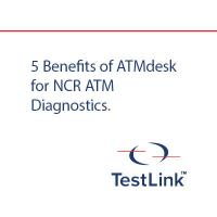 5 Benefits of ATMdesk for NCR ATM Diagnostics